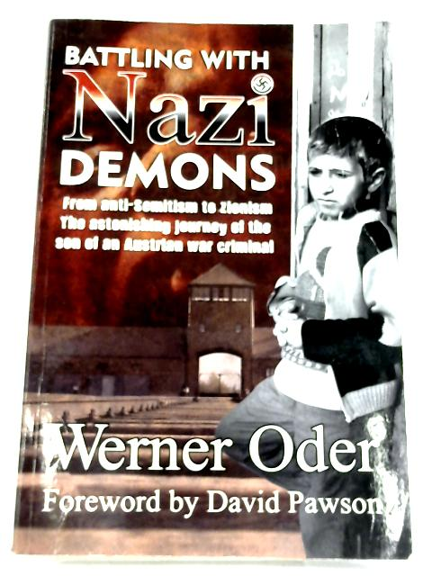 Battling with Nazi Demons by Werner Oder