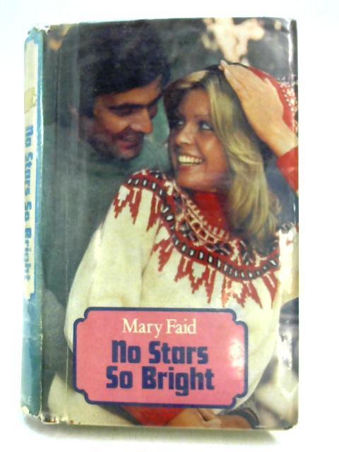 No Stars So Bright By Mary Ann Faid