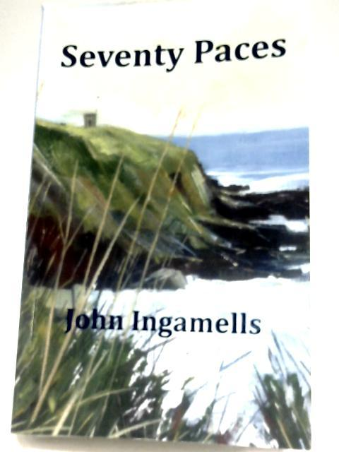 Seventy Paces By John Ingamells