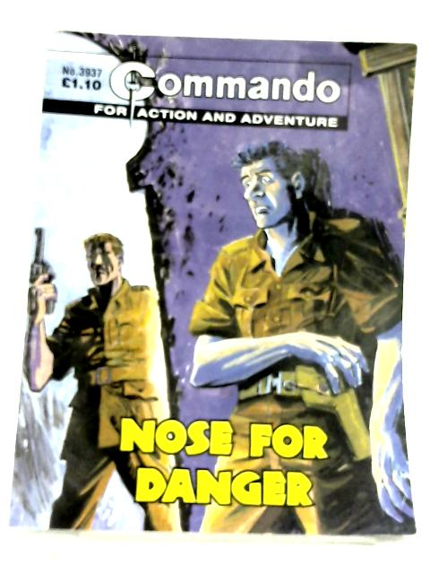 Commando: For Action and Adventure - No. 3937 Nose For Danger by Anon