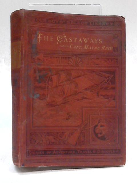 The Castaways by Captain Mayne Rid
