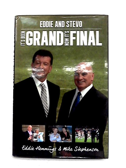 It's Been Grand: Now it's Final By Mike Stephenson and Eddie Hemmings