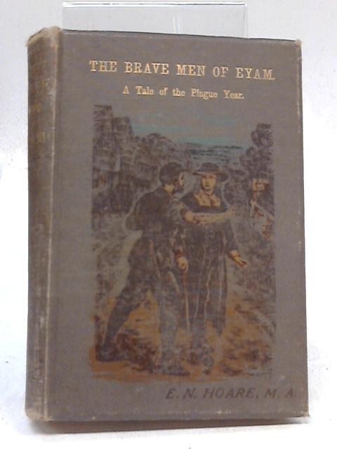 Brave Men of Eyam by Edward N. Hoare