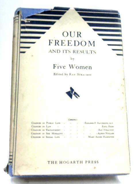 Our Freedom And Its Results by Five Women