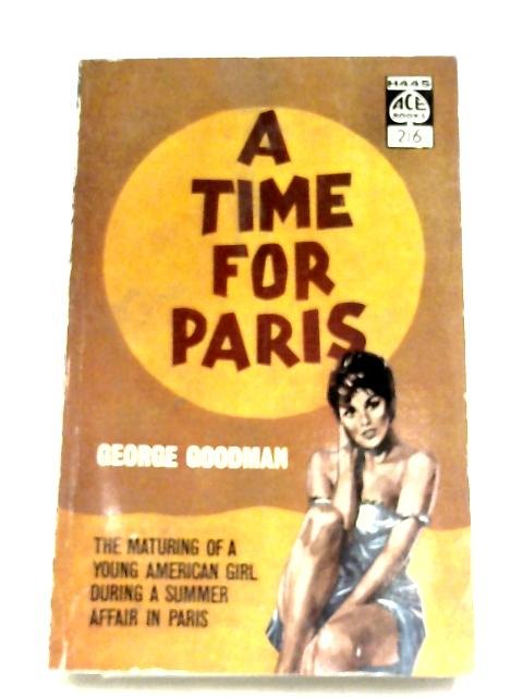 A Time For Paris by George Goodman
