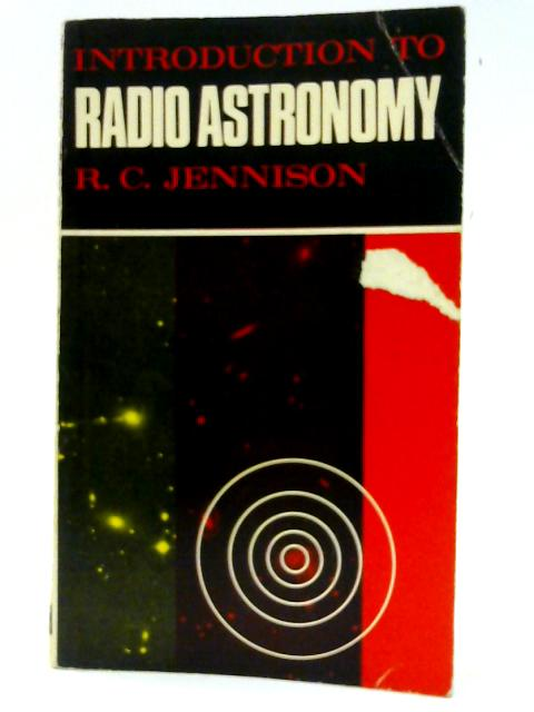 Introduction to Radio Astronomy by Jennison, R.C.