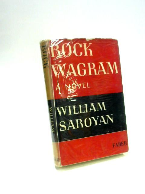 Rock Wagram A Novel by William Saroyan