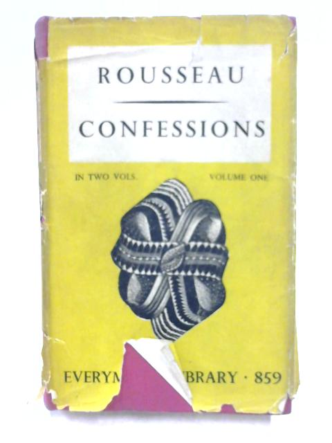 Confessions Volume One by Jean Jacques Rousseau