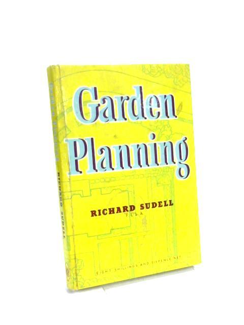 Garden Planning By Richard Sudell