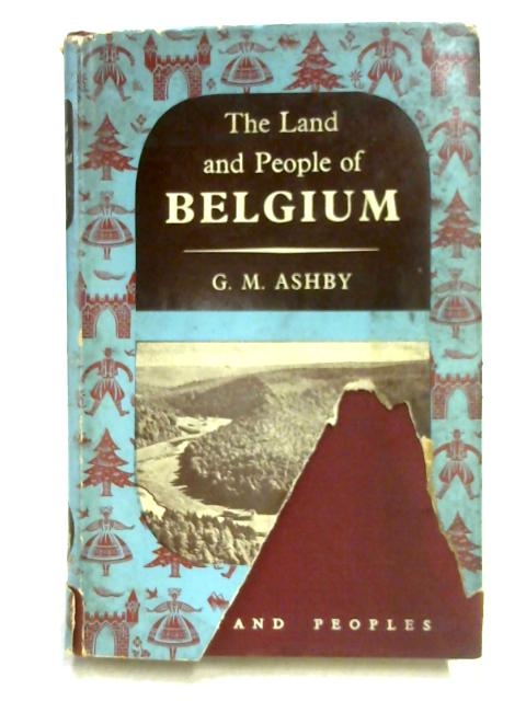 Belgium: Lands and People Series by G.M. Ashby