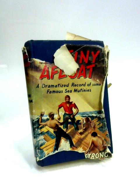 Mutiny Afloat: a Dramatized Record of Some Famous Sea Mutinies by Warren Armstrong