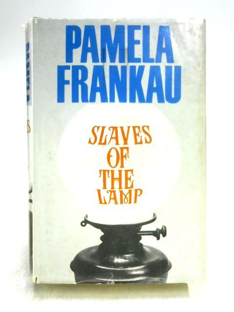 Slaves of the Lamp by Pamela Frankau