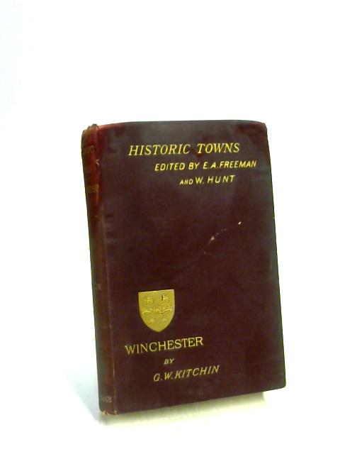 Historic Towns Winchester By G. W. Kitchin