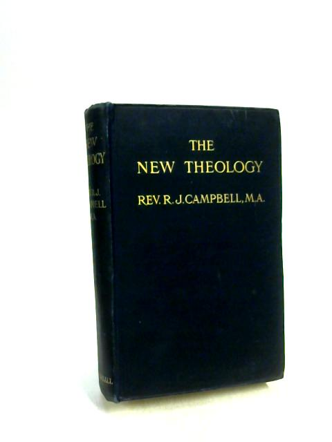The New Theology. Chapman & Hall. by R. J. Campbell