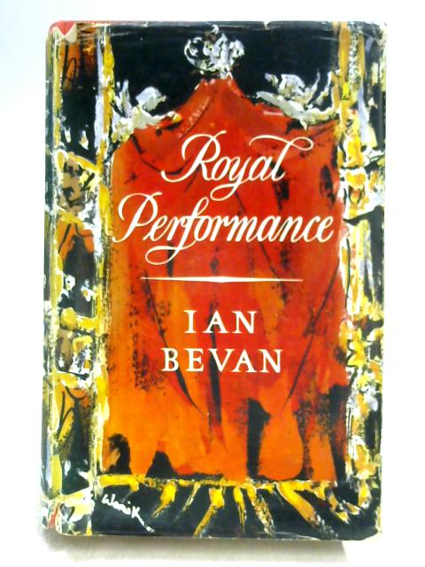 Royal Performance by Ian Bevan
