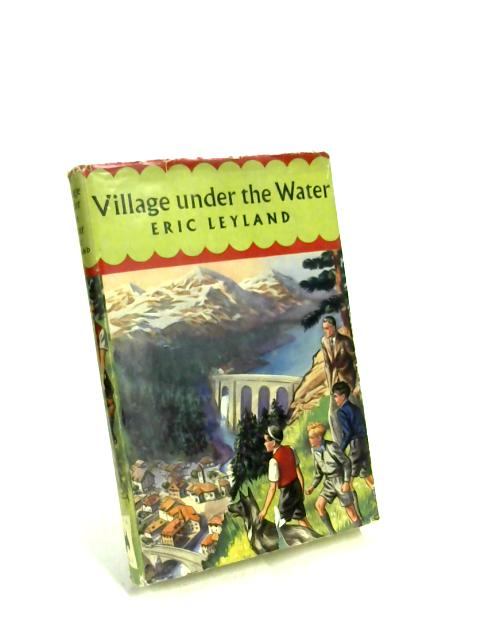 Village Under the Water by Eric Leyland