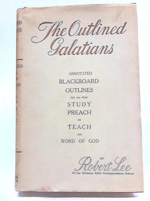 The Outlined Galatians by Robert Lee