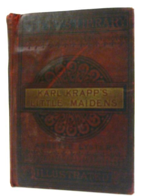 Karl Krapp's Little Maidens By Lyster, Annette