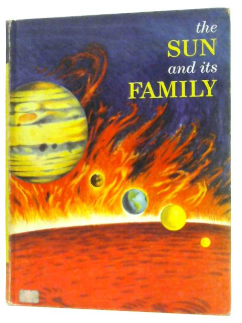 The Sun and Its Family by Parker, Bertha Morris
