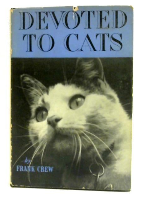 Devoted to Cats: A book of essays in miniature by Crew, Frank
