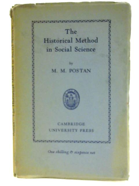 The Historical Method in Social Science. An Inaugural Lecture. by Postan, M M