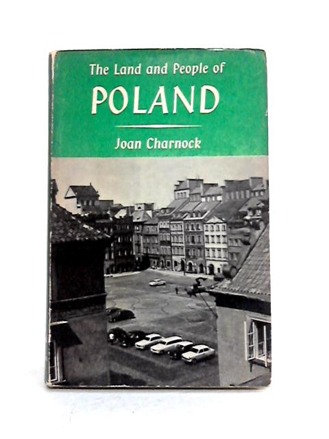 The Land and People of Poland by Joan Charnock