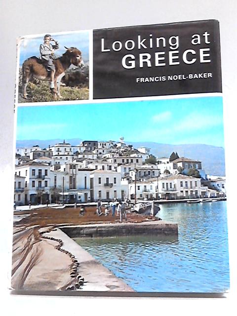 Looking at Greece (Looking At Other Countries Series) By Francis Noel-Baker