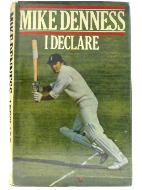 I Declare by Denness, Mike