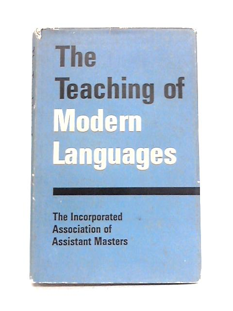 The Teaching of Modern Languages by Anon