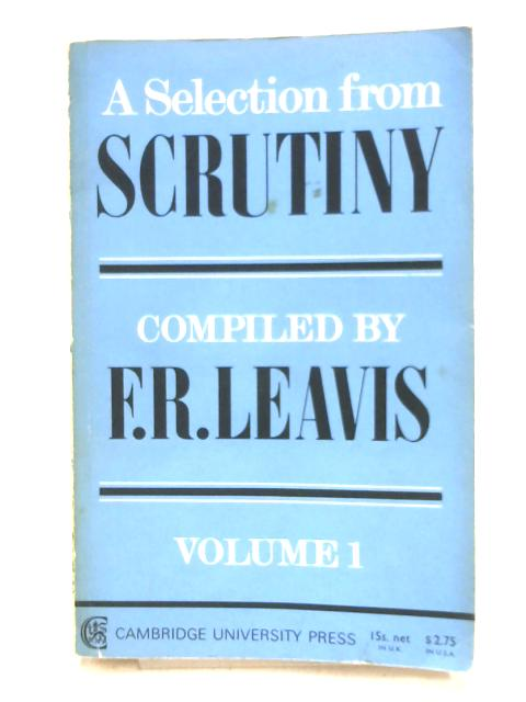 A Selection from Scrutiny Vol.1 By Compiled by F.R. Leavis