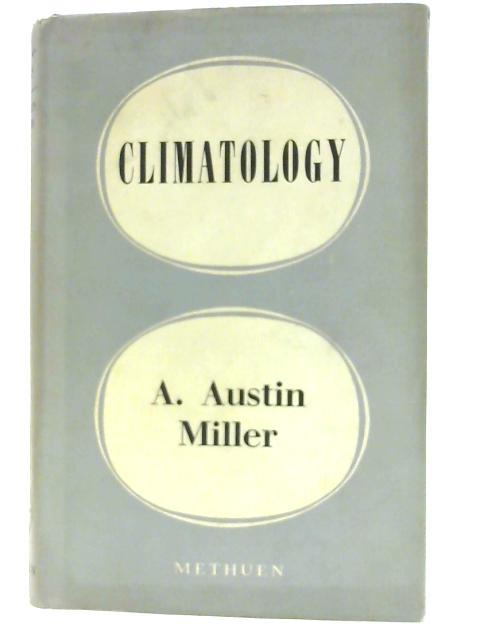 Climatology By Miller, A. Austin