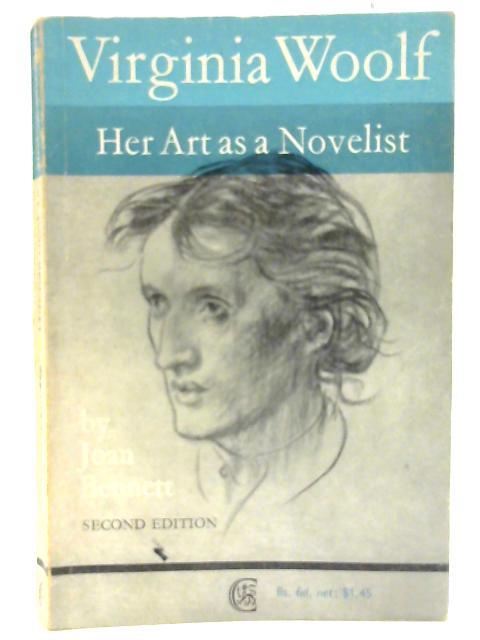 Virginia Woolf: Her Art as a Novelist by Bennett, Joan