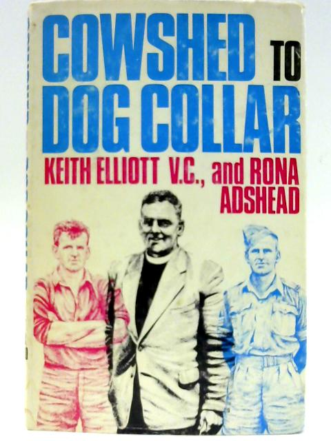 Cowshed to Dog Collar By K elliott and R Adshead