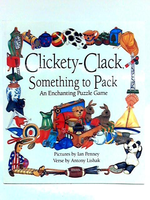 Clickety-clack, Something to Pack by Antony Lishak