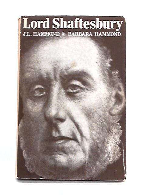Lord Shaftesbury By J.L. and Barbara Hammond