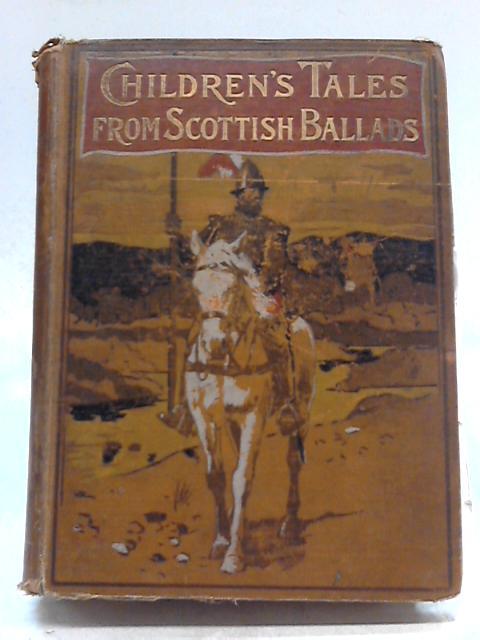 Children's Tales from Scottish Ballads By Elizabeth W. Grierson