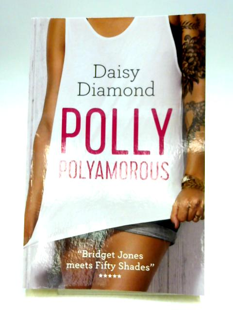 Polly Polyamorous by Daisy Diamond