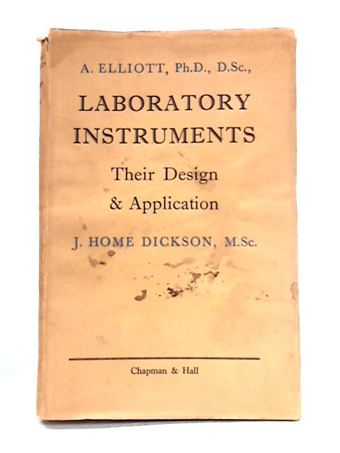 Laboratory Instruments: Their Design and Application by Elliott and Dickson