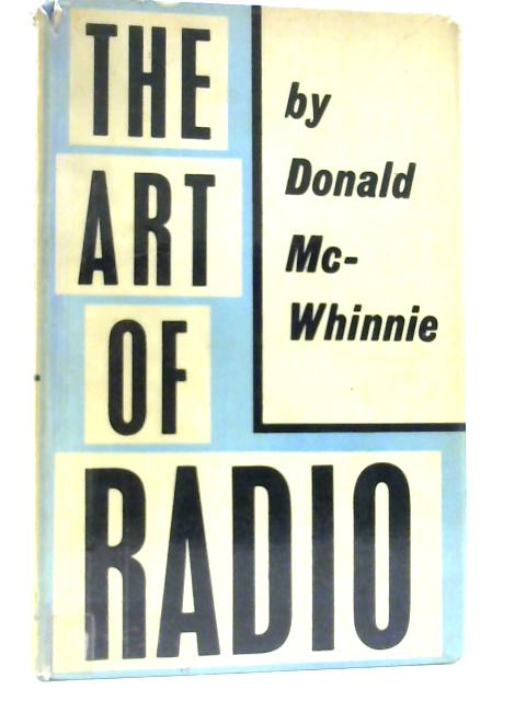 The Art of Radio by Donald McWhinnie