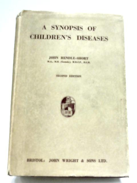 A Synopsis Of Children's Diseases by J. Rendle-Short