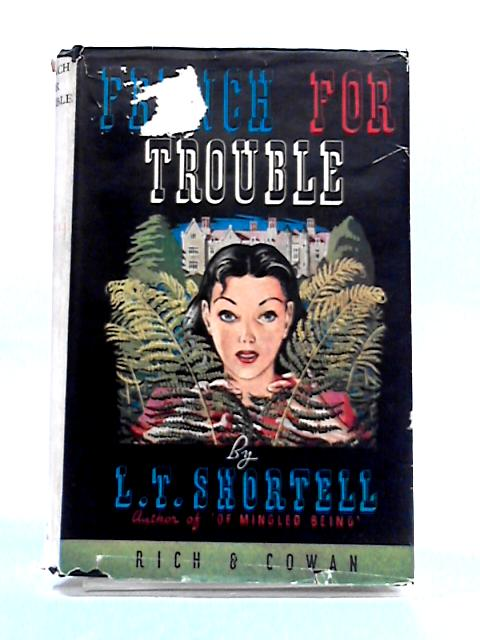 French for Trouble by L.T. Shortell
