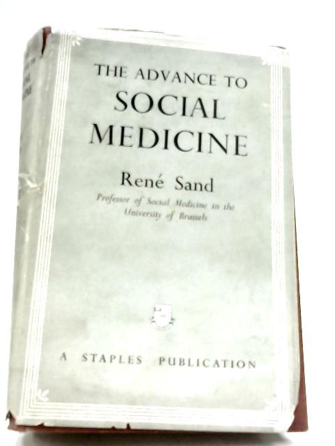 The Advance To Social Medicine by René Sand