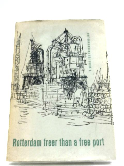 Rotterdam Freer Than A Free Port by Otto Dickie