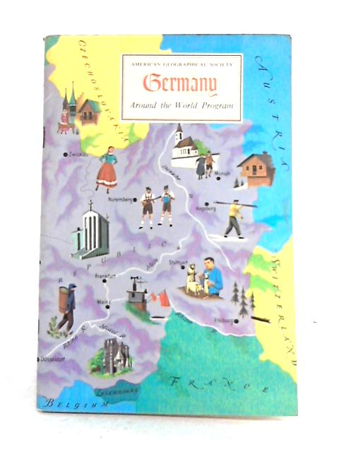 Germany: American Geographical Society Around The World Program by Ludwik and Eileen Teclaff
