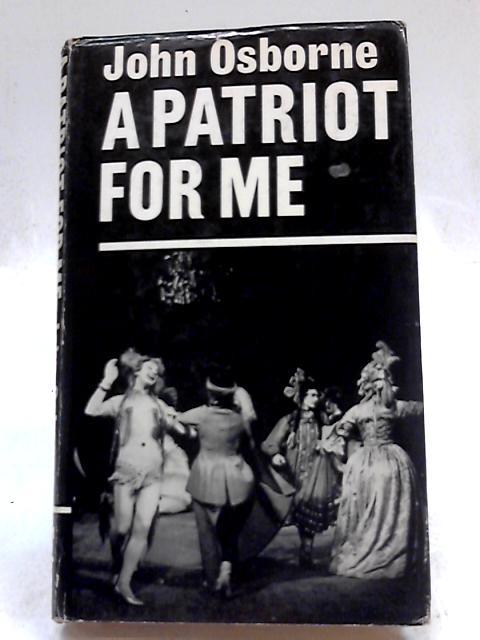 Patriot for me by John Osborne