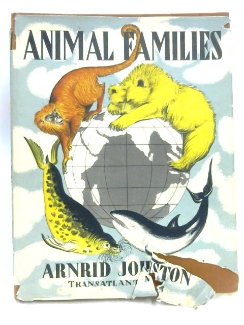 Animal Families And Where They Live by Arnrid Johnston