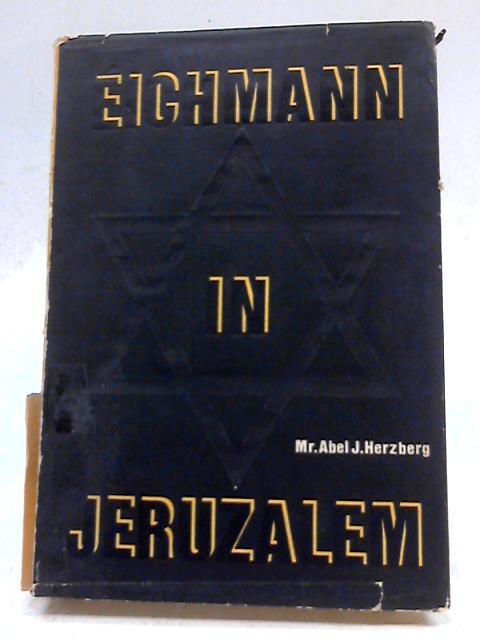 Eichmann in Jeruzalem by Abel J. Herzberg