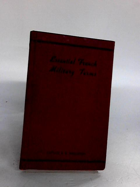 Essential french military terms by FERGUSSON Captain B.E.