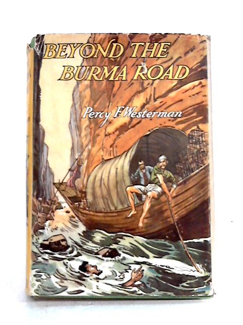 Beyond the Burma Road By Percy F. Westerman