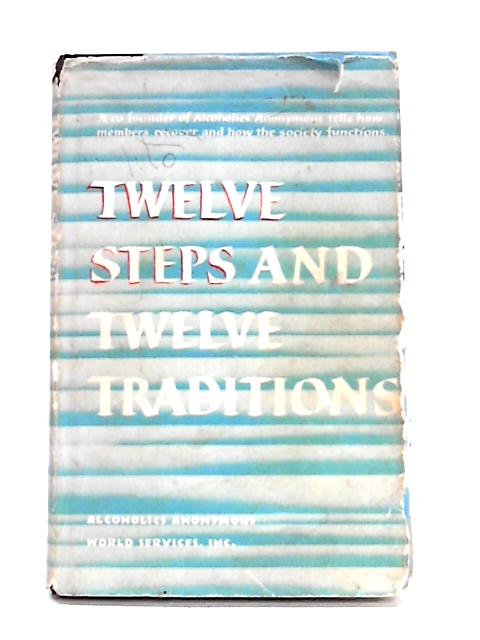 The Twelve Steps and Twelve Traditions by Anon